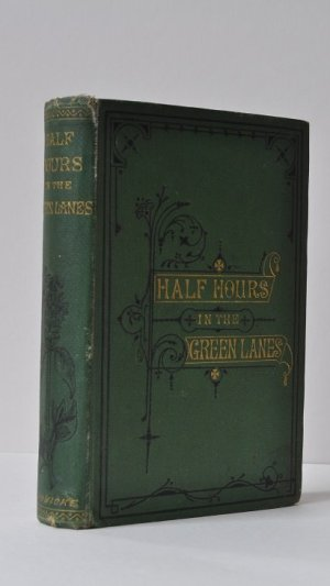 Half-Hours in The Green Lanes: A Book for a Country Stroll