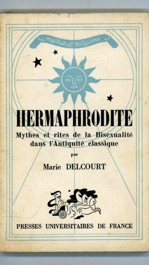 Hermaphrodite Mythes et rites de la Bisexualité dans l'Antiquité classique
