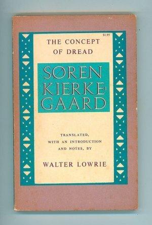 Kierkegaard's The Concept of Dread.