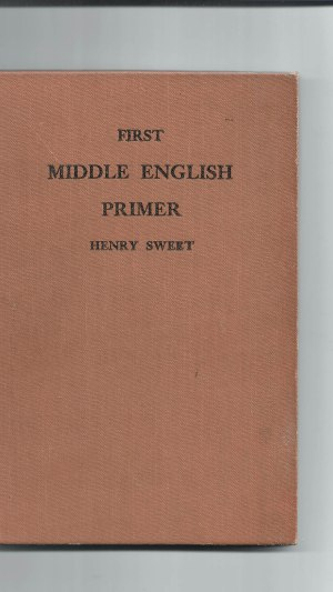First Middle English Primer Extracts from the Ancren Riwle and Ormulum with Grammar, Notes, and Glossary
