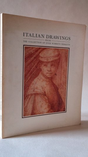 Italian Drawings from the Collection of Duke Roberto Ferretti