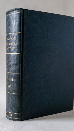 Journal of The Franklin Institute devoted to Science and the Mechanic Arts Vol. 203 Nos. 1213-1218 January-June 1927