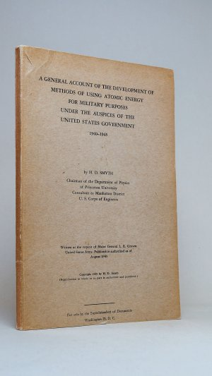 A General Account of the Development of Methods of Using Atomic Energy for Military Purposes Under the Auspices of the United States Government 1940-1945