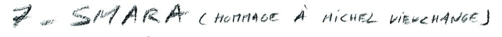 Smara (hommage à Michel Vieuchange)