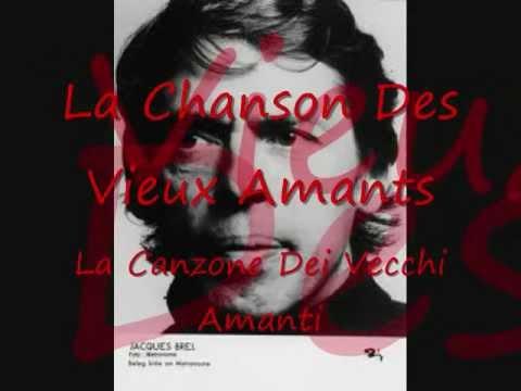 Jacques Brel-Chanson des Vieux Amants-Trad. ITA (YouTube)