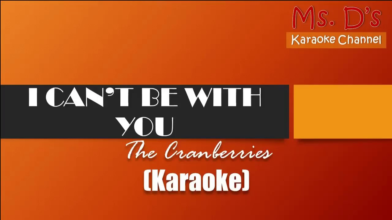 [KARAOKE]I can't be with you – The Cranberries (YouTube)