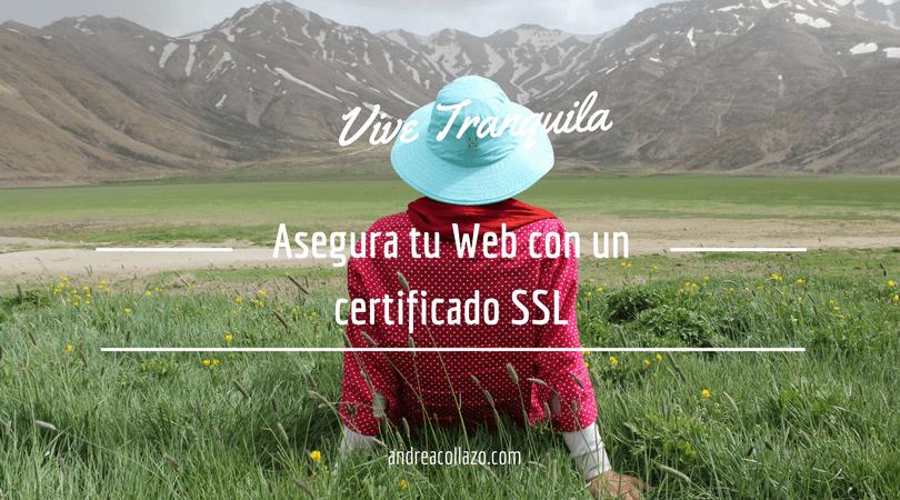 Asegura tu Web con un certificado SSL y vive tranquila