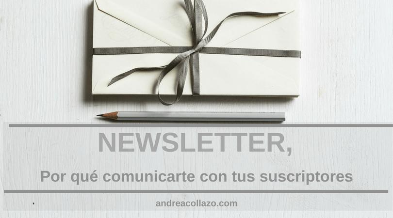 Newsletter, Por qué comunicarte con tus suscriptores