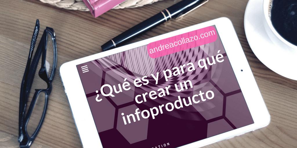 ¿Qué es y para qué crear un infoproducto?