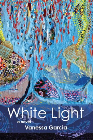 White Light by Vanessa Garcia (Shade Mountain Press, 2015)
