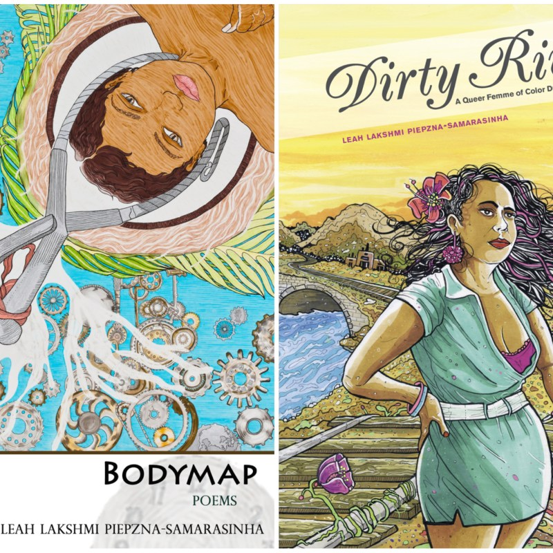 Covers for books Bodymap and Dirty River, by Leah Lakshmi Piepzna-Samarsinha