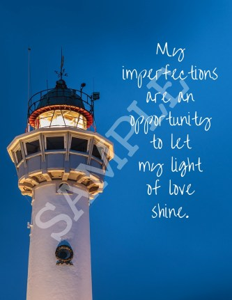 My imperfectionsare anopportunityto let my lightshine.