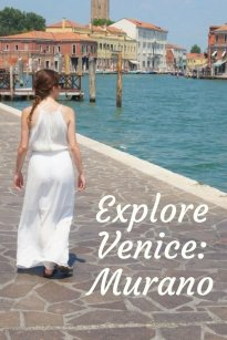 Explore Italy: A guide to the islands of Murano, Burano and Torcello   www.andreapeacock.com