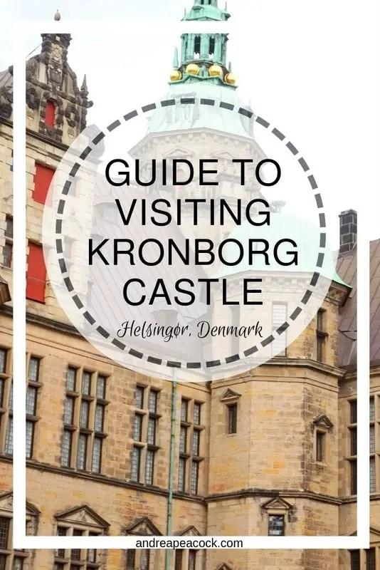 Guide to Visiting Kronborg Castle in Helsingør, Denmark | www.andreapeacock.com #travel #travelguide #hamletcastle #denmark