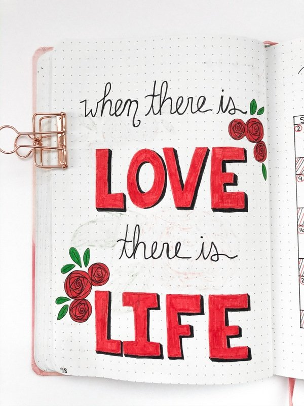 February bullet journal quote page: when there is love, there is life