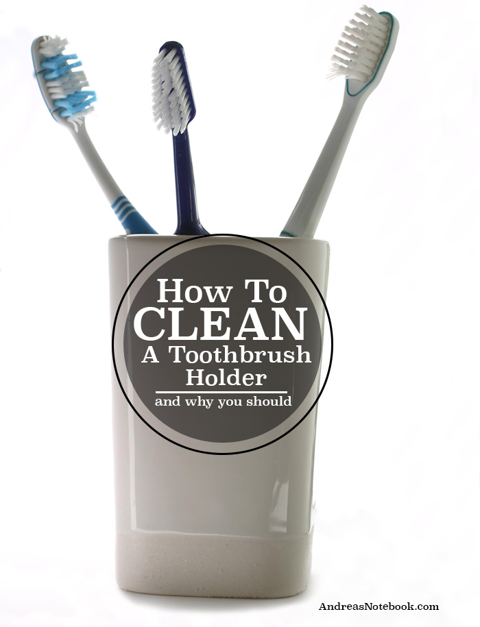 How to clean a toothbrush holder