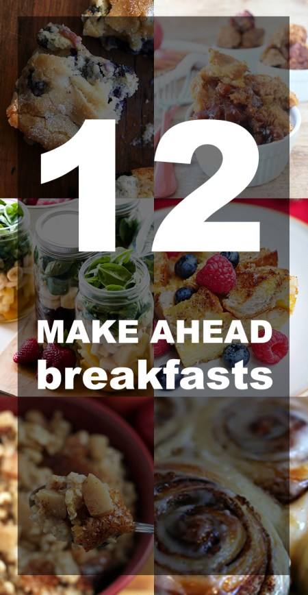 12 DELICIOUS make ahead breakfast dishes