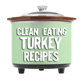 Clean Eating TURKEY crock pot recipes