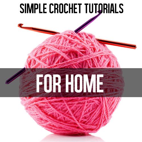 CROCHET for home! Free tutorials