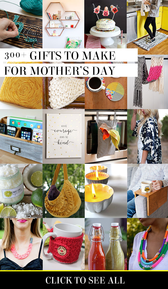 300+ gifts to make for Mother's Day