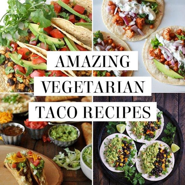 Amazing vegetarian taco recipes
