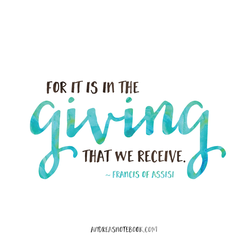 For it is in the giving that we receive. - Francis Assisi - AndreasNotebook.com