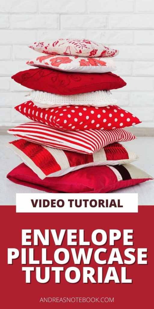 red and white stack of pillows - text- video tutorial how to sew an envelope pillowcase