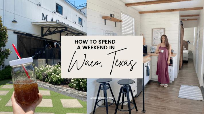 A Weekend in Waco, Texas