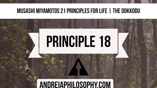musashi 21 principles - principle 18