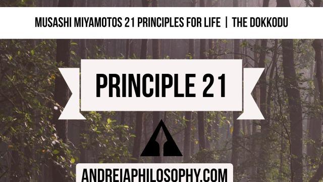 musashi 21 principles - principle 21