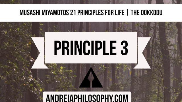 musashi 21 principles - principle 3