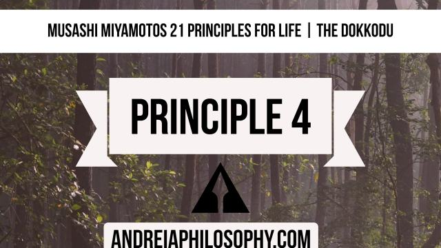 musashi 21 principles - principle 4