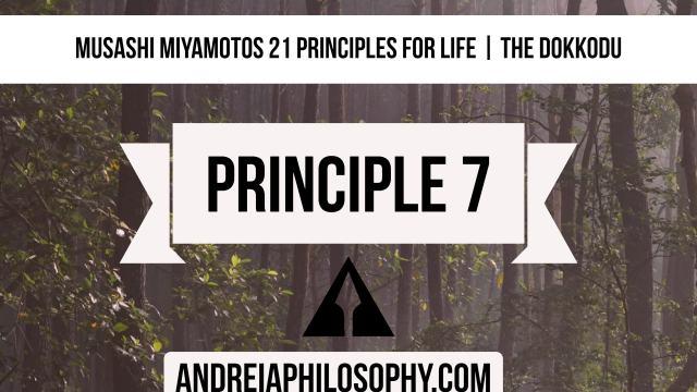 musashi 21 principles - principle 7