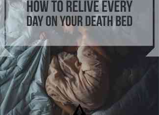how to relive every day on your death bed