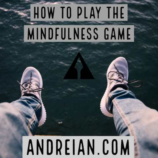 how to play the mindfulness game andreian