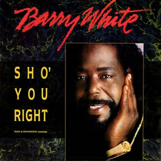 Barry White Sho You Right