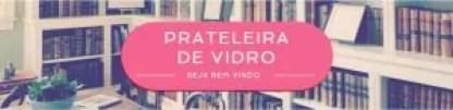 https://prateleiradevidro.wordpress.com/