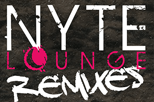 NYTE LOUNGE Remixes
