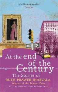 At the End of the Century by Ruth Prawer Jhabvala