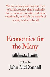 Economics for the Many edited by John McDonnell