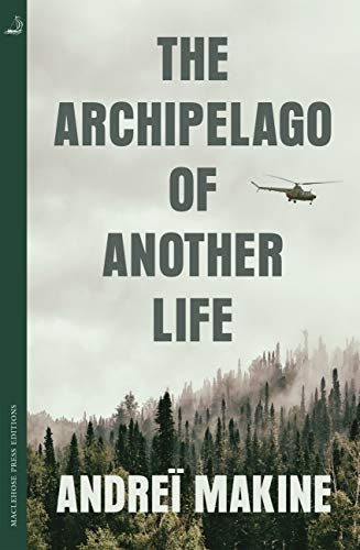 The Archipelago of Another Life by Andreï Makine