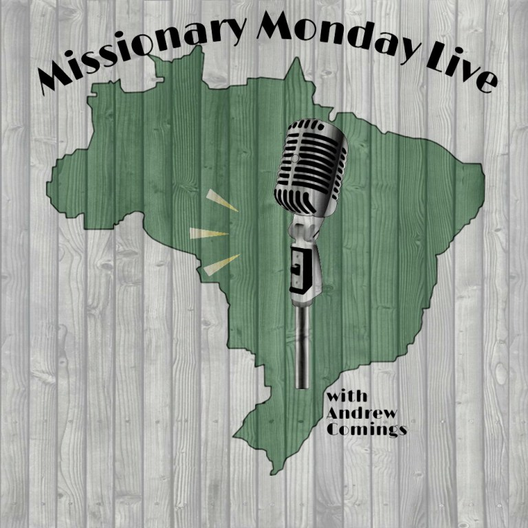 Missionary Moment Live: Camp Update, Introducing the Best of Brazil Blog