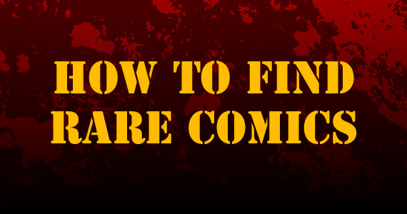 How to Find Rare Comics