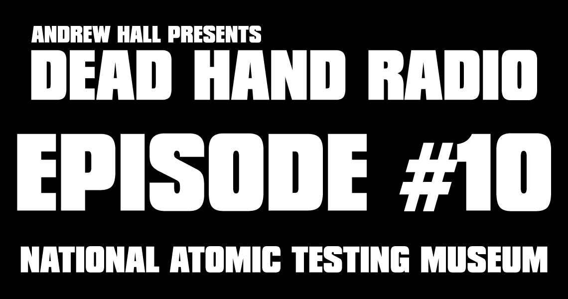 DEAD HAND RADIO EPISODE 10