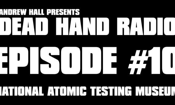 DEAD HAND RADIO EPISODE 10
