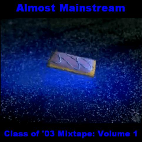 Almost Mainstream Class of '03 Mixtape Cover