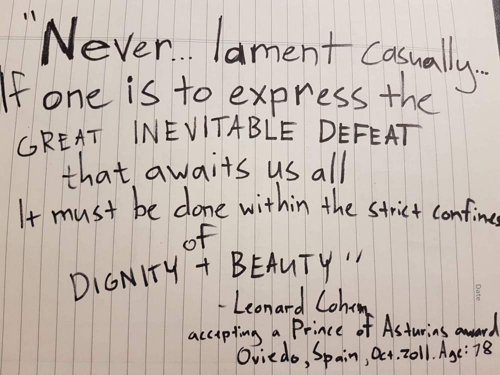 """""""Never... lament casually. If one is to express the great inevitable defeat that awaits us all, it must be done with the strict confines of dignity and beauty."""""""