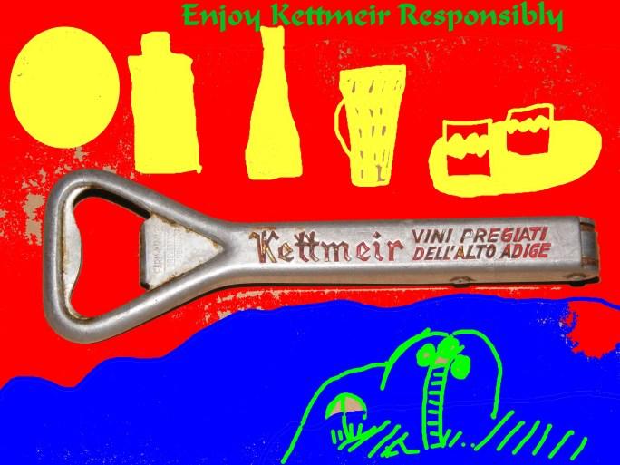 Enjoy Kettmeir Responsibly