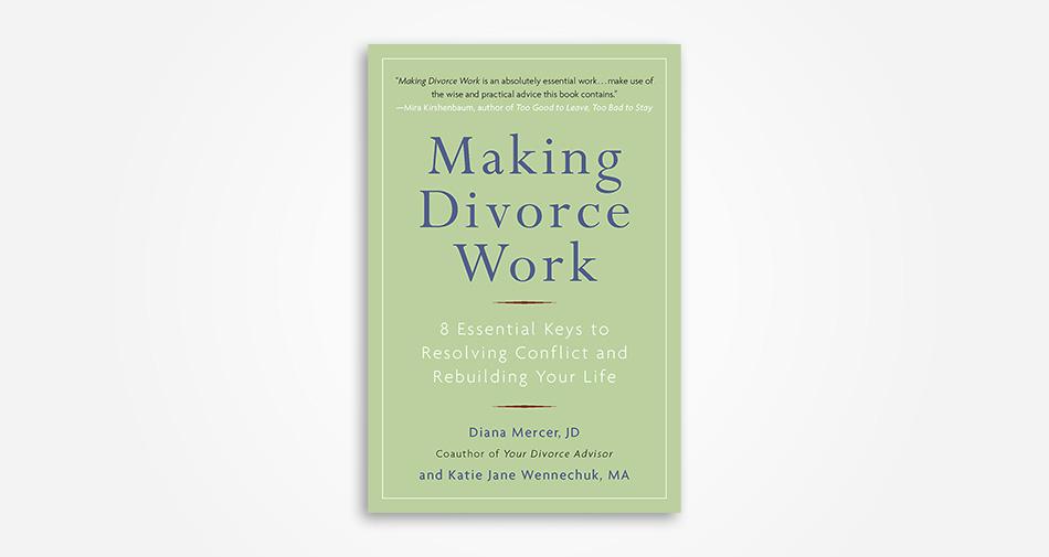 Making Divorce Work by Diana Mercer, JD