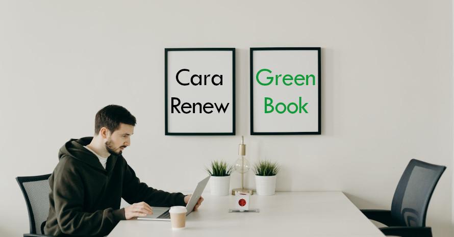 Cara untuk renew Green Book